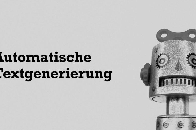Automatische Textgenerierung mittels künstlicher Intelligenz